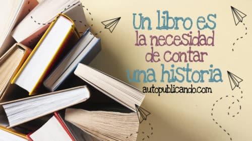 Un Libro Es La Necesidad De Contar Una Historia