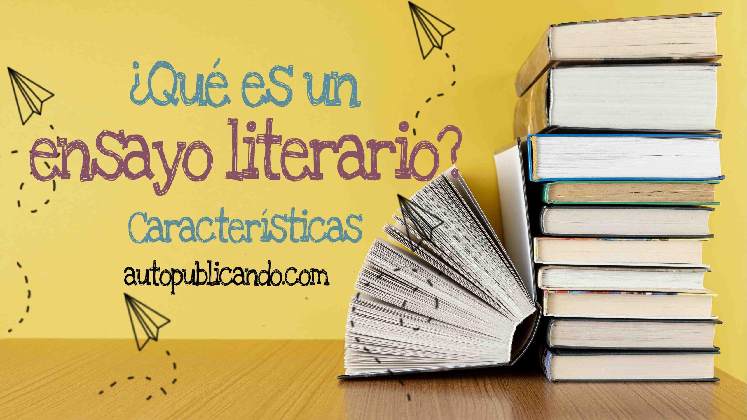 Ensayo literario | características y tipos
